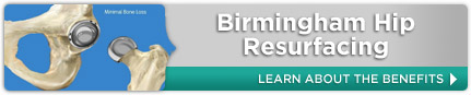 Learn About the Benefits of Birmingham Hip Resurfacing